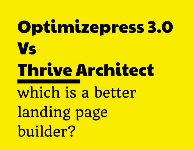 Optimizepress vs Thrive Architect