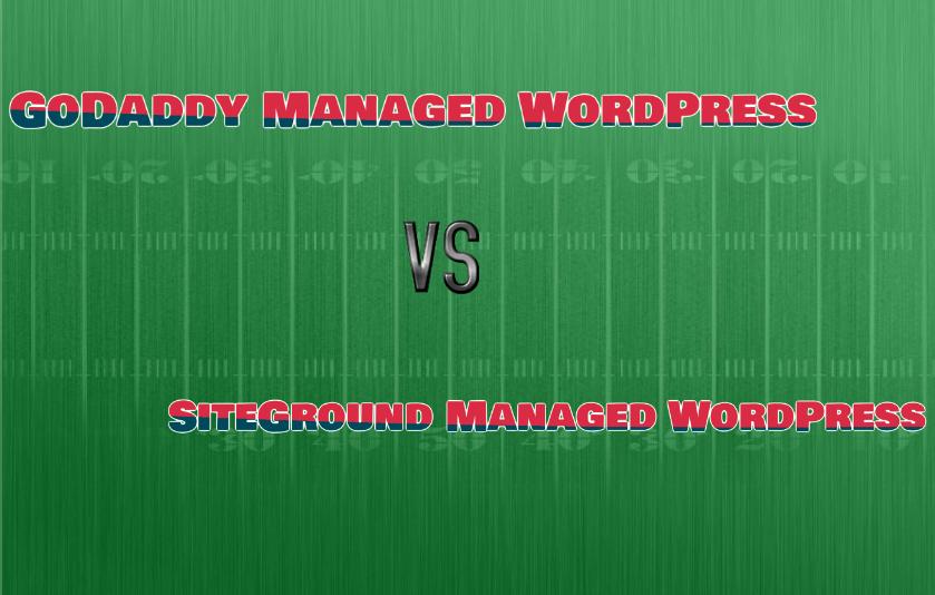 Siteground Managed WordPress Vs Godaddy Managed WordPress