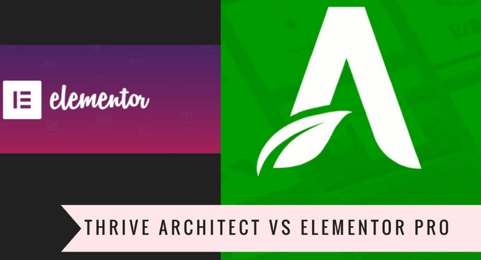 Thrive Architect vs Elementor Pro